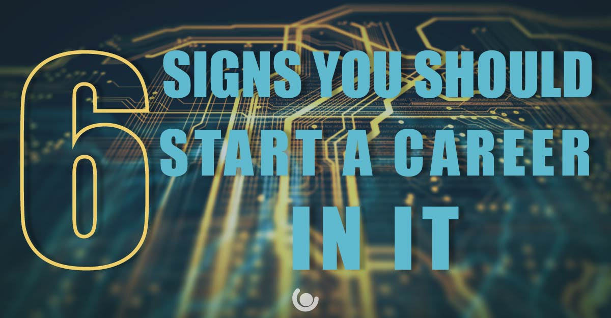 6-Signs-You-Should-Start-a-Career-in-IT-1-01-1
