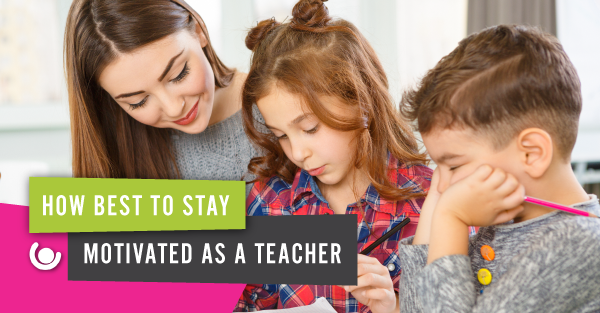 How-best-to-stay-motivated-as-a-teacher