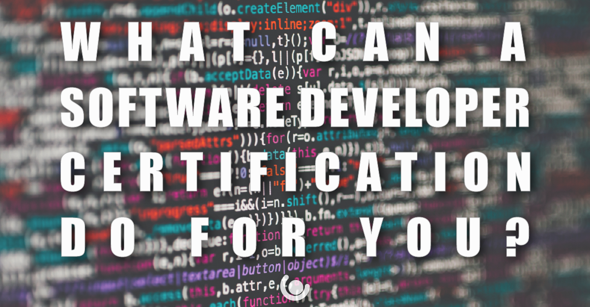 what-can-a-software-developer-certification-do-for-you