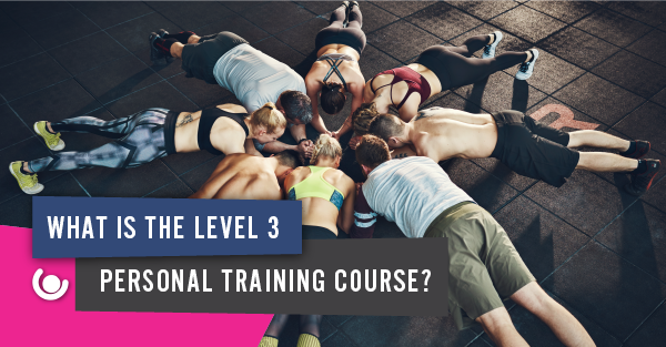 What-is-the-Level-3-Personal-Trainer-Course-20