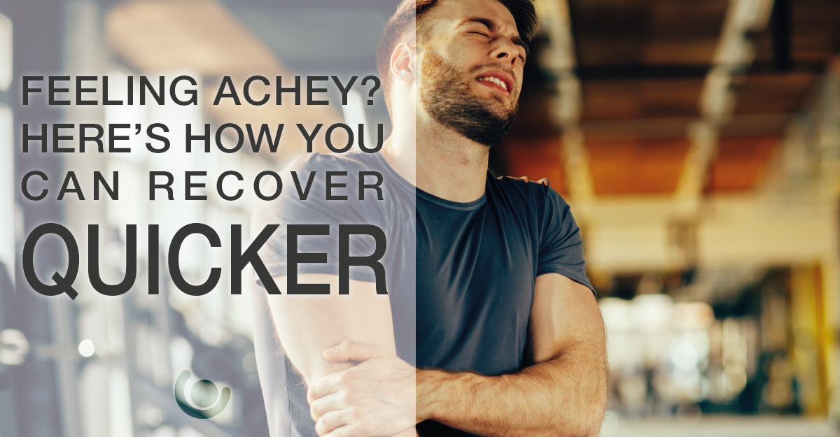 Feeling Achey? Here's How You Can Recover Quicker