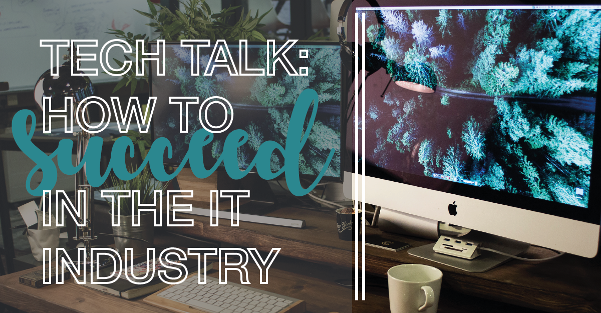 Tech talk: how to succeed in the IT industry