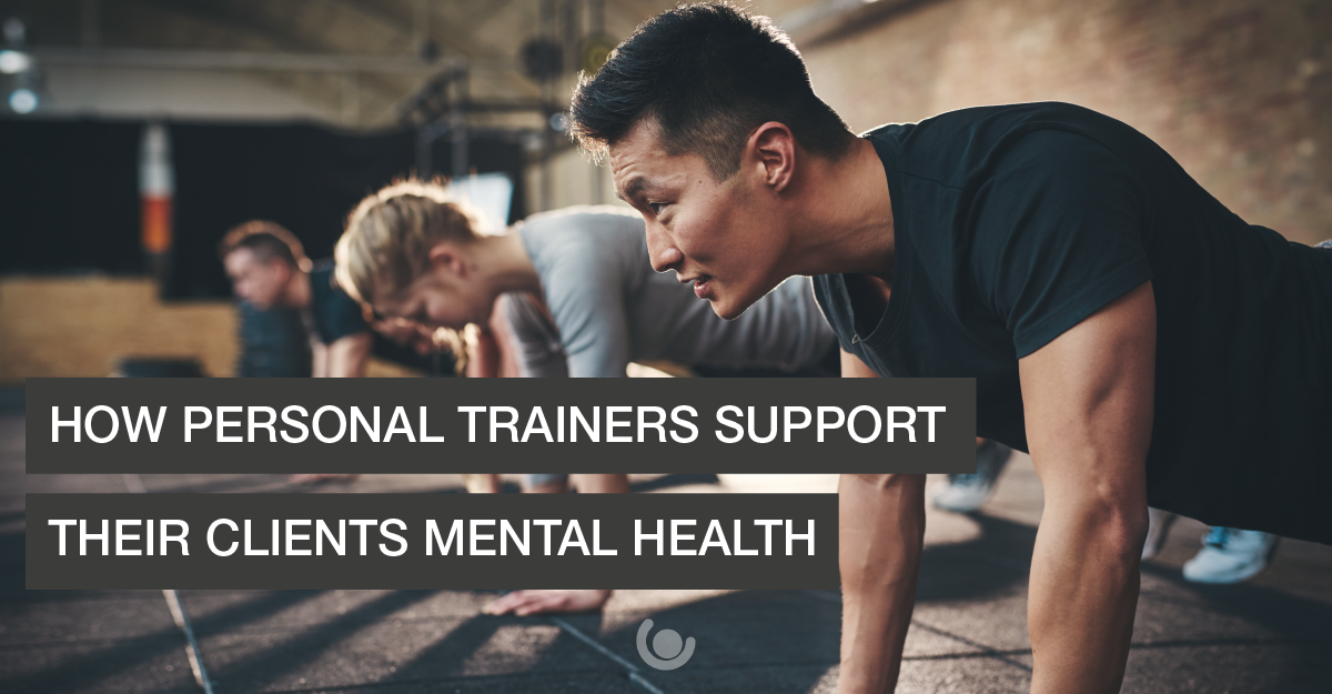 how personal trainers support client mental health