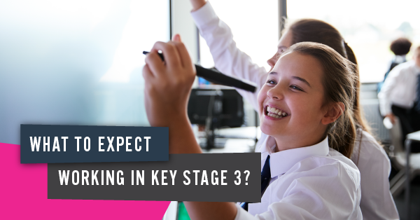 What to Expect Working in Key Stage 3?