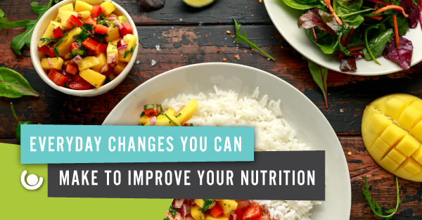 Everyday-Changes-You-Can-Make-to-Improve-Your-Nutrition
