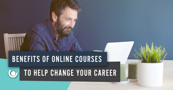 Benefits-of-Online-Courses-to-Help-Change-Your-Career-1-1