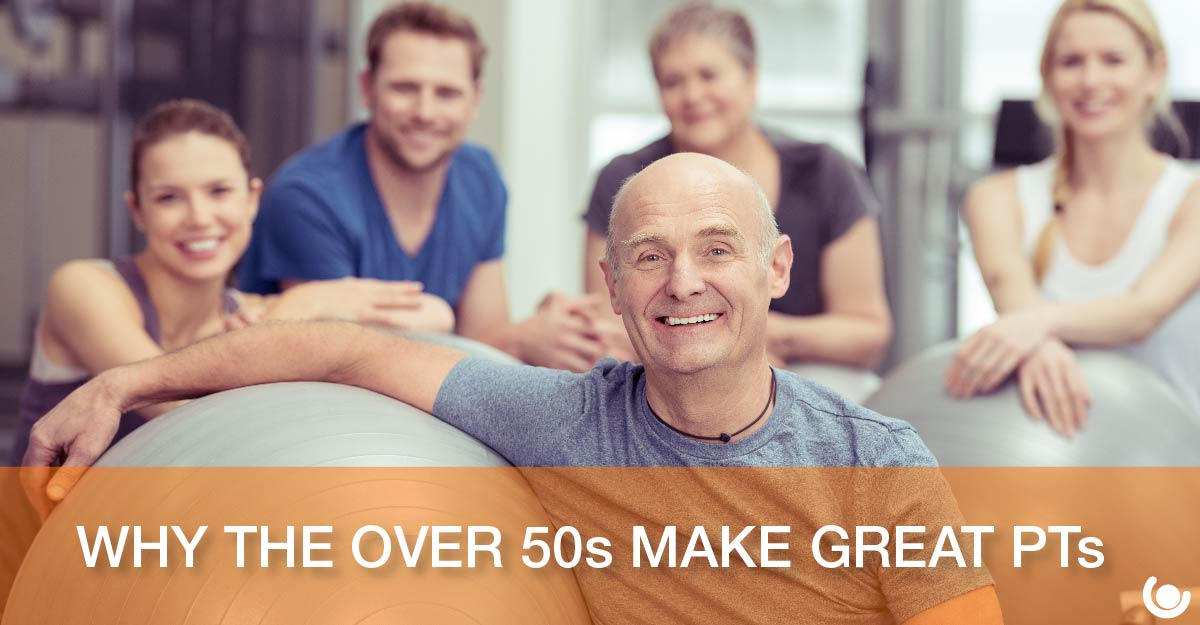 Why-the-Over-50s-Make-Great-PT's-01-1