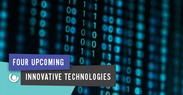 Four Upcoming Innovative Technologies