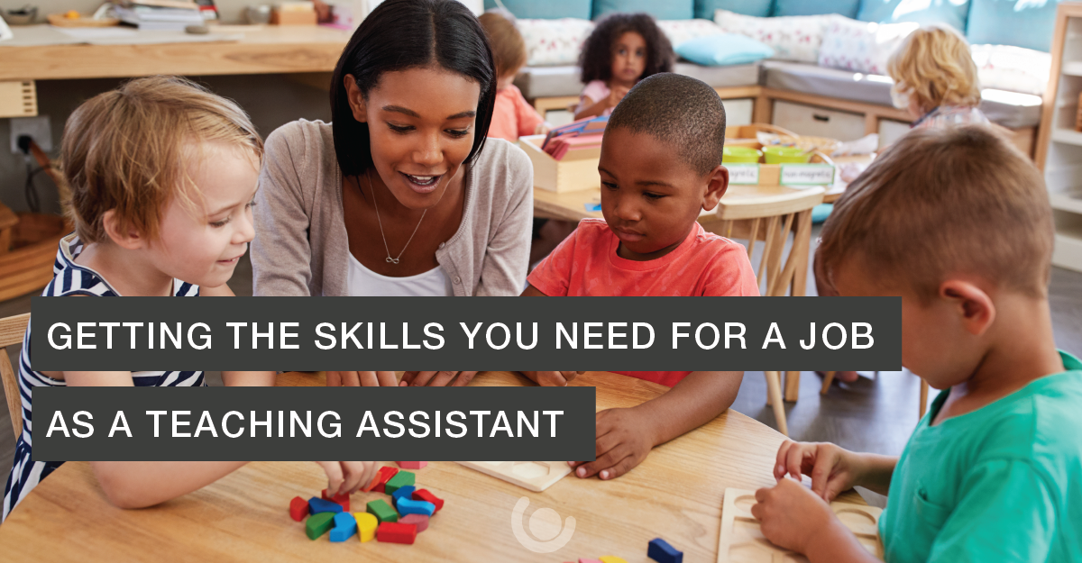 Getting-the-Skills-You-Need-For-a-Job-as-a-Teaching-Assistant-01-1