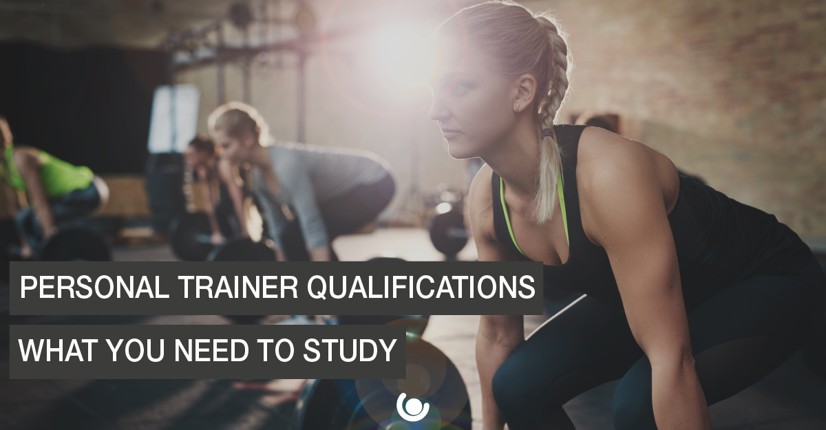 Personal Trainer Qualifications-What You Need to Study