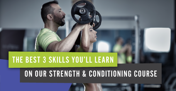 The-Best-3-Skills-You'll-Learn-on-our-Strength-Conditioning-Course-1