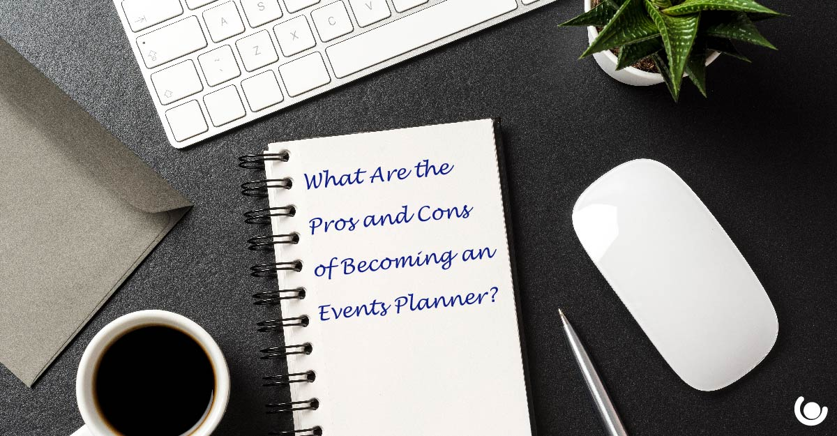 What-Are-the-Pros-and-Cons-of-Becoming-an-Events-Planner-01.jpg